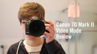 Canon 7D Mark II Video Mode Review
