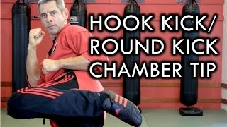 How to Hook Kick and Round Kick: Chamber Tip