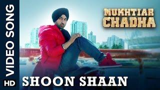 Shoon Shaan | Video Song | Mukhtiar Chadha | Diljit Dosanjh, Oshin Brar | Yashpal Sharma