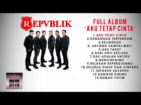 Xxx Mp4 FULL ALBUM REPVBLIK Quot AKU TETAP CINTA Quot OFFICIAL AUDIO 3gp Sex