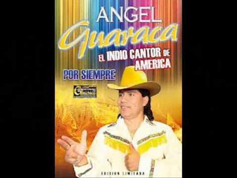ANGEL GUARACA. CELOSA