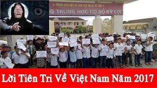 Lời Tiên Tri Về Việt Nam Năm 2017: đảng csvn sắp sụp đổ khi cs tự...