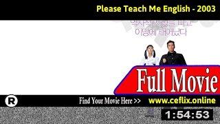 Watch: Please Teach Me English (2003) Full Movie Online