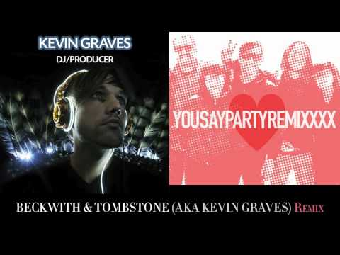 You Say Party - There Is XXXX (Within My Heart) [Beckwith & Tombstone (aka Kevin Graves) Remix]