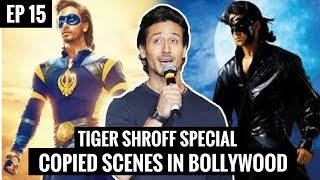 EP-15 | Copied scenes of Bollywood movies | Copied Scenes from Hollywood  Tiger Shroff Special