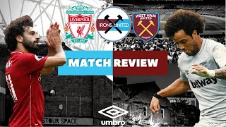 Liverpool 4-0 West Ham United | Match Review | Highlights In Words | Salah Goal | Irons United