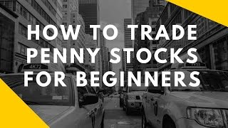 How To Trade Penny Stocks For Beginners