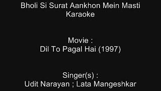 Bholi Si Surat - Karaoke - Dil To Pagal Hai (1997) - Udit Narayan ; Lata Mangeshkar