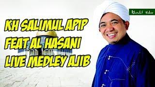 KH SALIMUL APIP FEAT AL HASANI LIVE MEDLEY AJIB 1