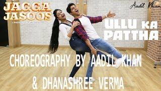 Ullu Ka Pattha Video Song | Jagga jasoos | Choreography Aadil khan