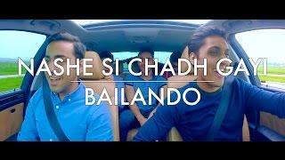 Nashe Si Chadh Gayi  Bailando A Cappella Carpool Cover