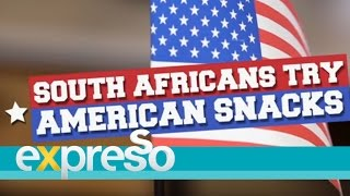 South Africans Try American Snacks - Expresso Responds