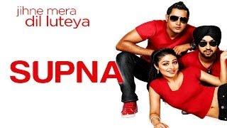 Supna - Jihne Mera Dil Luteya | Gippy Grewal | Diljit Dosanjh | Yo Yo Honey Singh