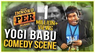 Yogi Babu Comedy Scene - 2 - Enakku Innoru Per Irukku | G.V. Prakash Kumar | Sam Anton