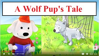 A Wolf Pup's Tale: Children's Book Read Aloud. Stories For Kids. Storytime Pup