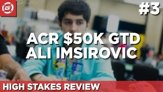 ACR $50k GTD Review with Ali Imsirovic (Part 3)