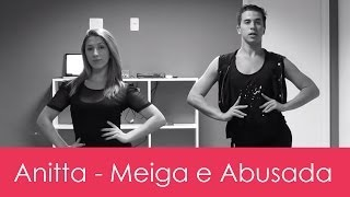 Anitta - Meiga e Abusada - coreografia
