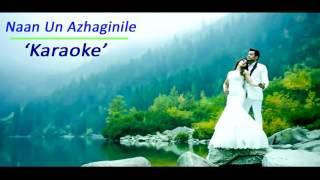 Naan Un Azhaginile (24) - Karaoke (Anand)