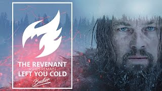 The Revenant - Left you cold