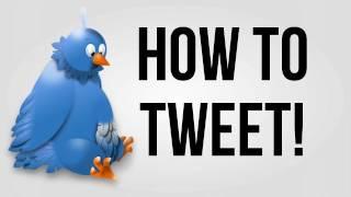 How To Tweet!