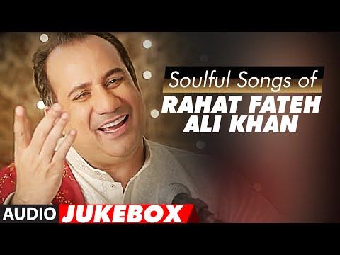 Soulful Songs of Rahat Fateh Ali Khan   AUDIO JUKEBOX   Best of Rahat Fateh Ali Khan Songs  T-Series