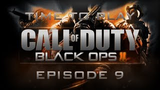 Time To Play COD: Black Ops 2 - Episode 9 - Karma