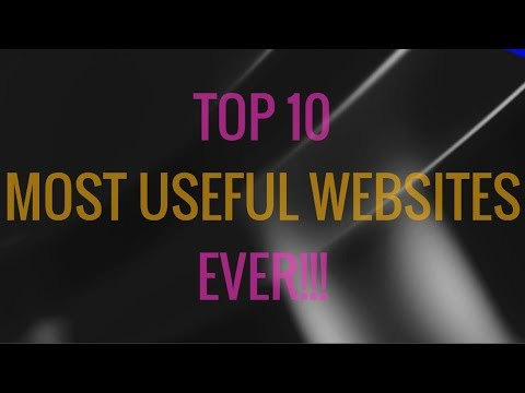 Top 10 Most Useful Websites Ever!!!