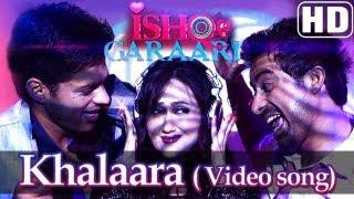 Khalaara  Official Video Song  Ishq Garaari 2013 Yo Yo Honey Singh  Gulzar Chahal Rannvijay