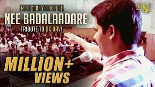 In Memory of IAS officer DK Ravi- Nee Badalaadare- A Tribute- Ricky Kej