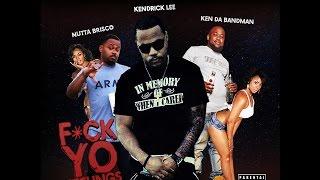 Kendrick Lee - Fuck Yo Feelings (Ground 6 Diss) ft Ken Da Bandman & Nutta Brisco