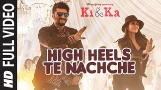 High Heels Te Nachche FULL VIDEO Song | KI & KA | Meet Bros ft.Jaz Dhami | Yo Yo Honey Singh