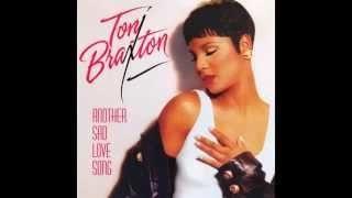 Toni Braxton - Another Sad Love Song (Radio Edit) HQ