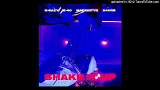 G-Eazy - Shake It Up Ft. E-40, MadeinTYO, 24hrs (Audio)