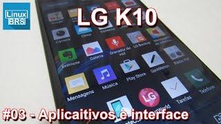 LG K10 - Aplicativos e Interface - Português