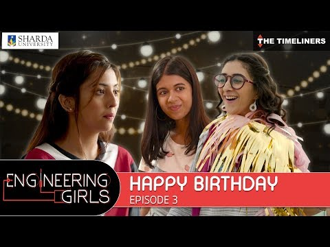 Engineering Girls Web Series S01E03 Happy Birthday The Timeliners