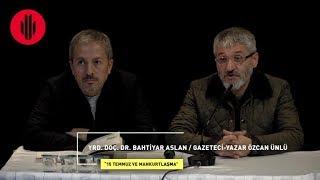 Akademi Genç - Yrd. Doç. Bahtiyar Aslan - Özcan Ünlü - 15 Temmuz ve Mankurtlaşma - 21.11.2017