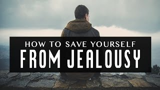 How To Save Yourself From Jealousy