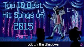 The Top Ten Best Hit Songs of 2015 (Pt. 1)