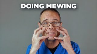 Doing Mewing