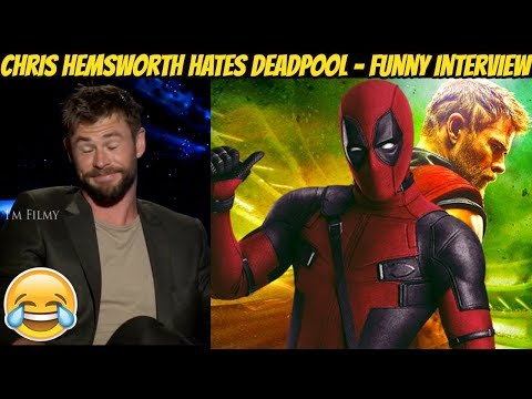 Chris Hemsworth Hates Deadpool Thor Ragnarok Funny Interview 2017
