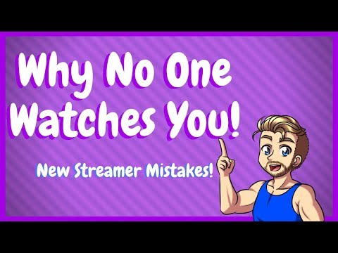 New Streamer Mistakes Why No One Watches You On Twitch