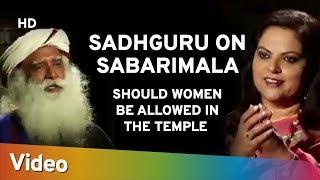 Sadhguru on Sabarimala : Should Women Be Allowed In The Temple - Spiritual LIfe