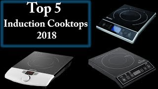 Top 5 Induction Cooktops in 2018 || 5 Best Induction Cooktops Reviews ||