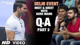 Guru Mann- Meet And Greet | Delhi Event PART-3 | Question & Answers