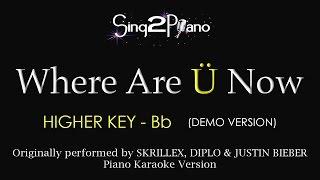 Where Are Ü Now (Higher Key - Piano karaoke demo) Skrillex Diplo Justin Bieber