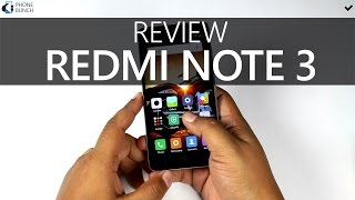 Xiaomi Redmi Note 3 Detailed Review - With Reasons to Buy and Not to Buy