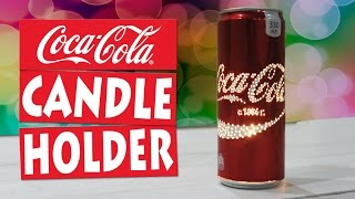 DIY Amazing Coca-Cola Can Candle Holder