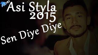 Asi Styla Sen Diye Diye 2015
