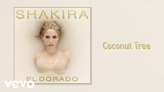 Shakira - Coconut Tree (Audio)