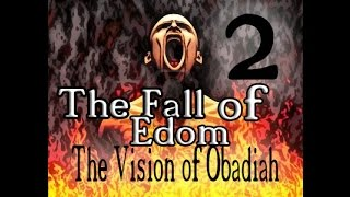 The Fall of Edom 2: The Vision of Obadiah *Prophecy From God*